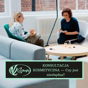 Konsultacja kosmetyczna — Czy jest niezbędna?